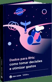 Dados para RHs: como tomar decisões e otimizar gastos - Pipo Saúde